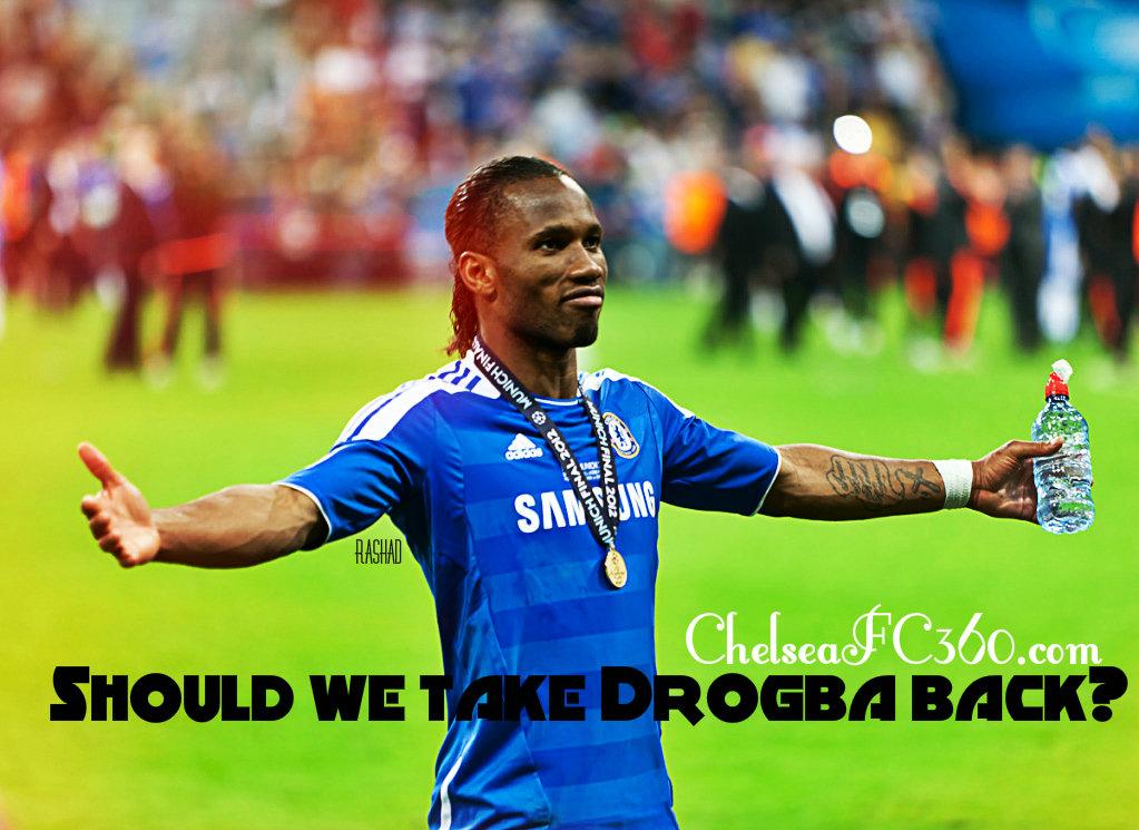 Should we take Drogba back?